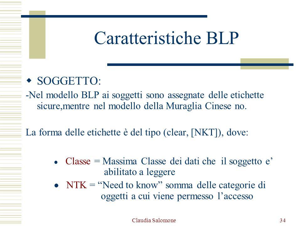Claudia Salomone34 SOGGETTO: -Nel modello BLP ai soggetti sono assegnate delle etichette sicure,mentre nel modello della Muraglia Cinese no. La forma