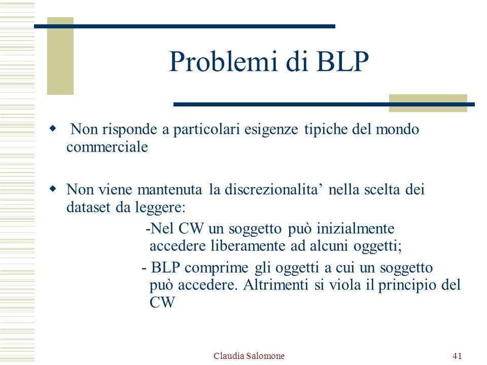 Claudia Salomone41 Problemi di BLP Non risponde a particolari esigenze tipiche del mondo commerciale Non viene mantenuta la discrezionalita nella scel