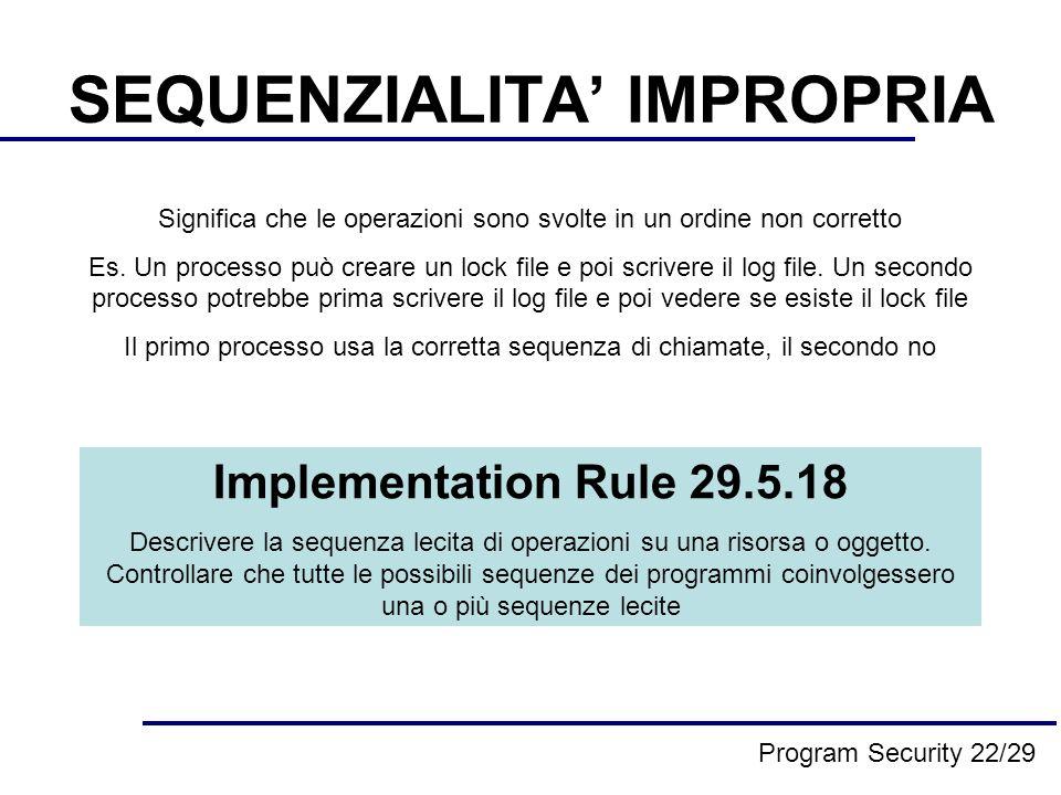 SEQUENZIALITA IMPROPRIA Significa che le operazioni sono svolte in un ordine non corretto Es.