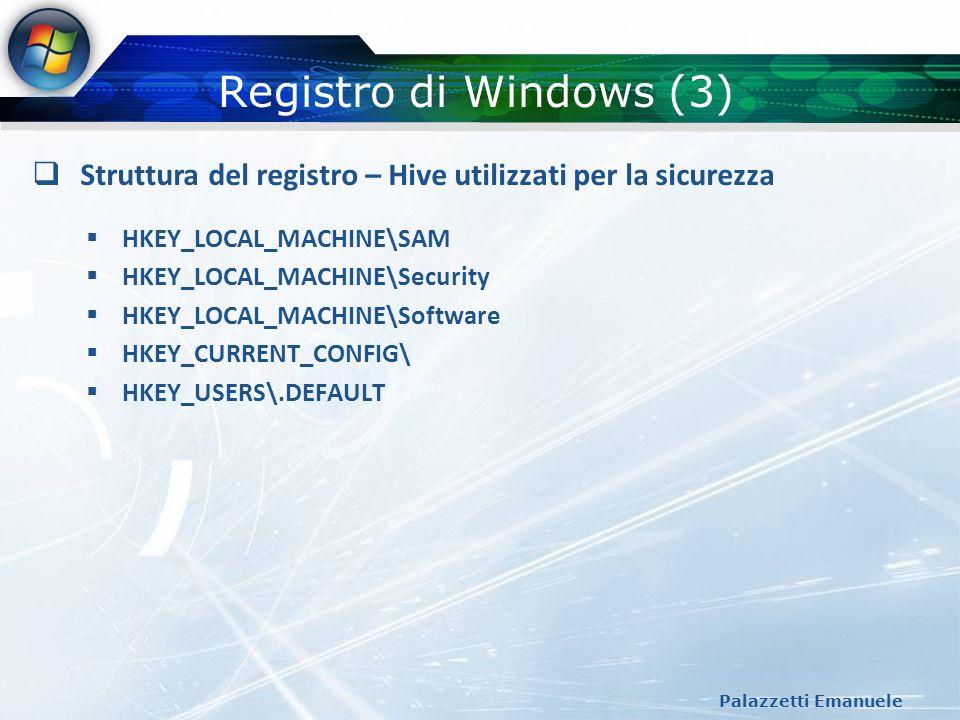Audit in Windows (2) Palazzetti Emanuele Audit e logging – Blocco del meccanismo di logging Nel caso in cui, a causa di una delle scelte prese nella definizione delle policy di registrazione o di pulizia dei log, lSRM non puo piu effettuare registrazione di eventi, il sistema viene arrestato secondo quanto definito nella chiave di registro: HKEY_LOCAL_MACHINE\System\CurrentControlSet\Control\Lsa Name: CrashOnAuditFail Type: REG_DWORD Value: 1 Questa scelta distruttiva, e tuttavia necessaria per rispettare i requisiti stabiliti nellOrange Book livello C2