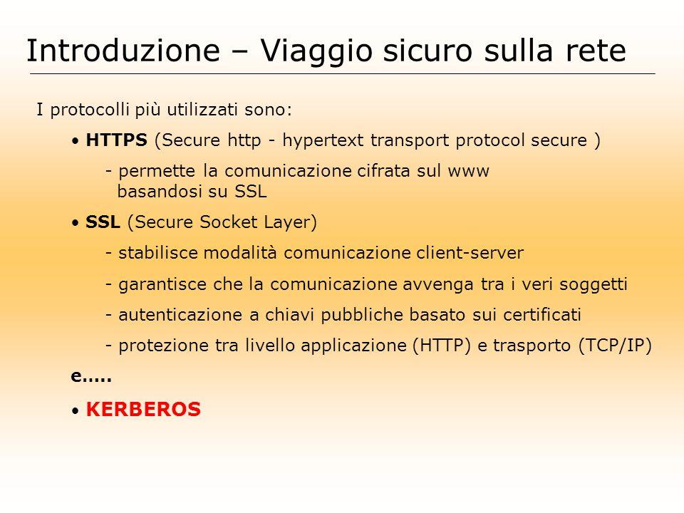 I protocolli più utilizzati sono: HTTPS (Secure http - hypertext transport protocol secure ) - permette la comunicazione cifrata sul www basandosi su