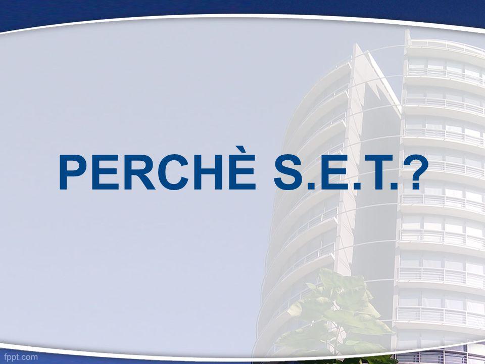 PERCHÈ S.E.T.?
