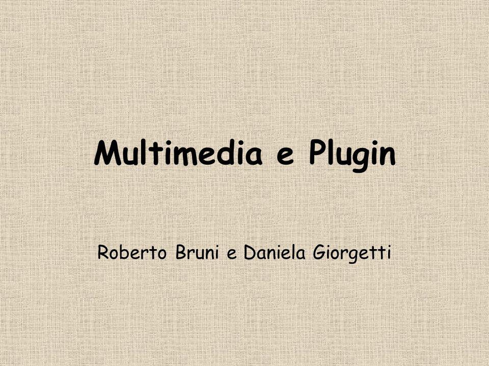 Bruni e Giorgetti2 Plugin PLUG-IN = Estensioni del browser per gestire (file contenenti) dati particolari (es.