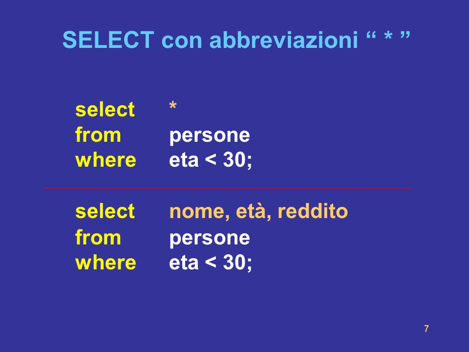 18 SELECT con variabili e ridenominazioni selectnome, reddito frompersone whereeta < 30 select P.nome (as) Trentenni, P.reddito (as) Reddito_Trentenni from persone (as) P where P.eta < 30; variabile ridenominazione attributi