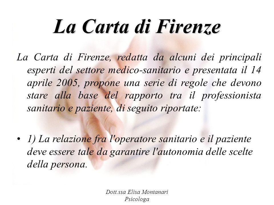 Dott.ssa Elisa Montanari Psicologa La Carta di Firenze La Carta di Firenze, redatta da alcuni dei principali esperti del settore medico-sanitario e pr