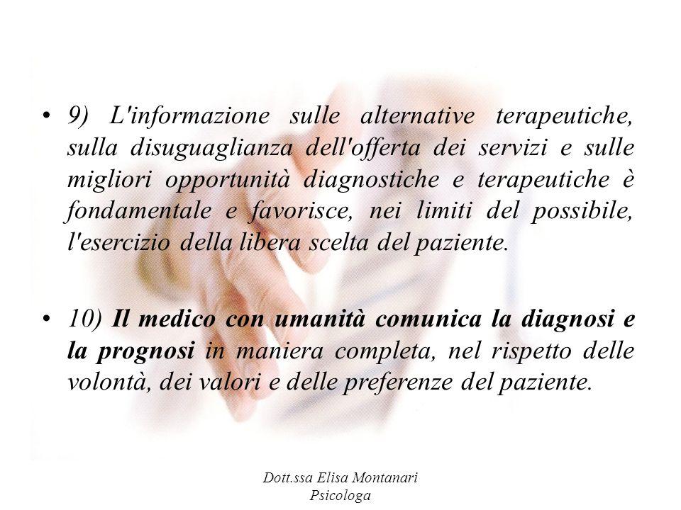 Dott.ssa Elisa Montanari Psicologa 9) L'informazione sulle alternative terapeutiche, sulla disuguaglianza dell'offerta dei servizi e sulle migliori op