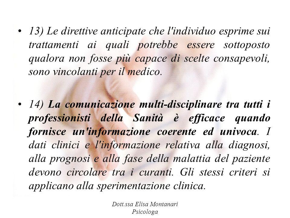 Dott.ssa Elisa Montanari Psicologa 13) Le direttive anticipate che l'individuo esprime sui trattamenti ai quali potrebbe essere sottoposto qualora non