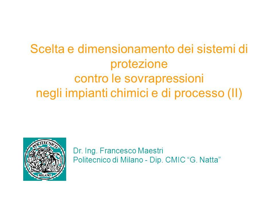 Scelta e dimensionamento dei sistemi di protezione contro le sovrapressioni negli impianti chimici e di processo (II) Dr.