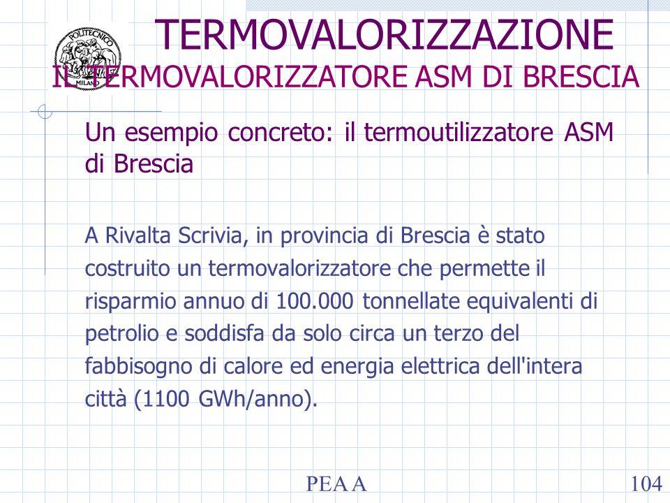 Un esempio concreto: il termoutilizzatore ASM di Brescia A Rivalta Scrivia, in provincia di Brescia è stato costruito un termovalorizzatore che permet