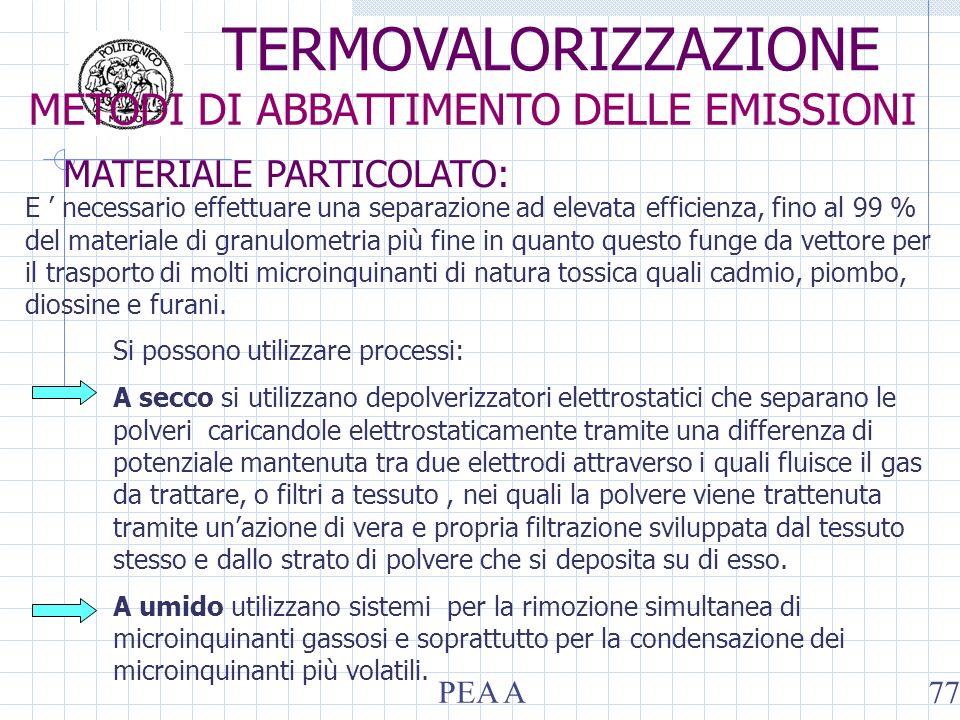 MATERIALE PARTICOLATO: E necessario effettuare una separazione ad elevata efficienza, fino al 99 % del materiale di granulometria più fine in quanto q