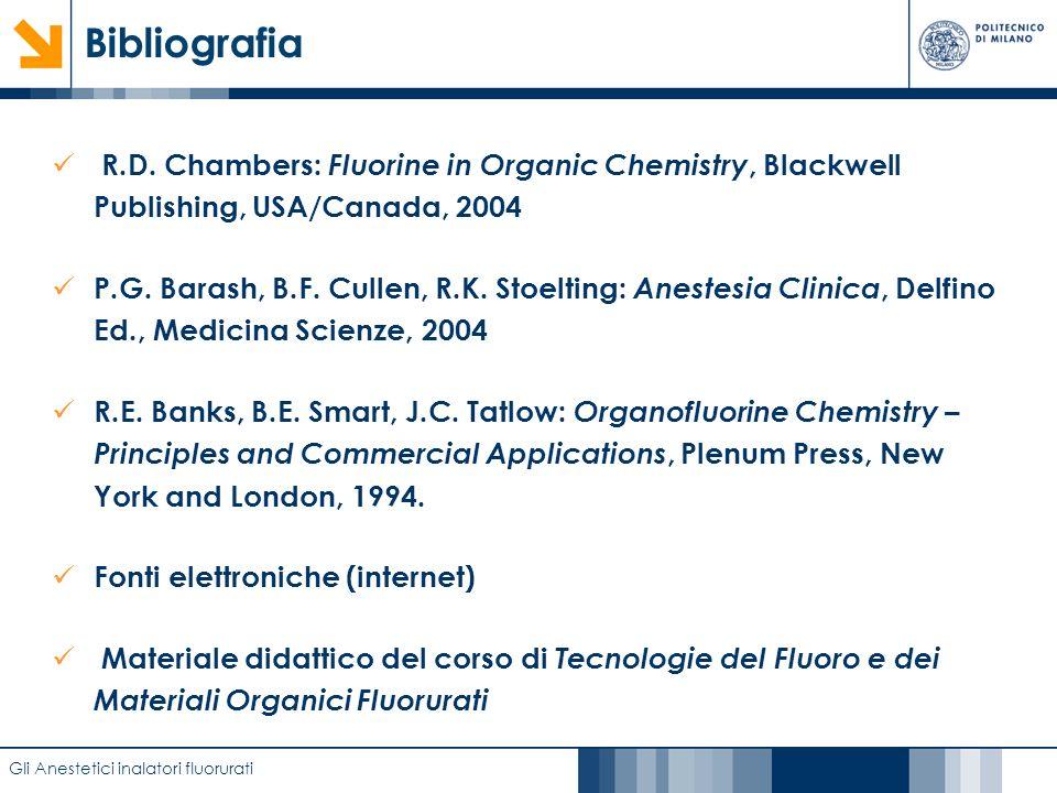 Caratterizzazione di film anodici di biossido di titanio mediante EIS Bibliografia Gli Anestetici inalatori fluorurati R.D. Chambers: Fluorine in Orga