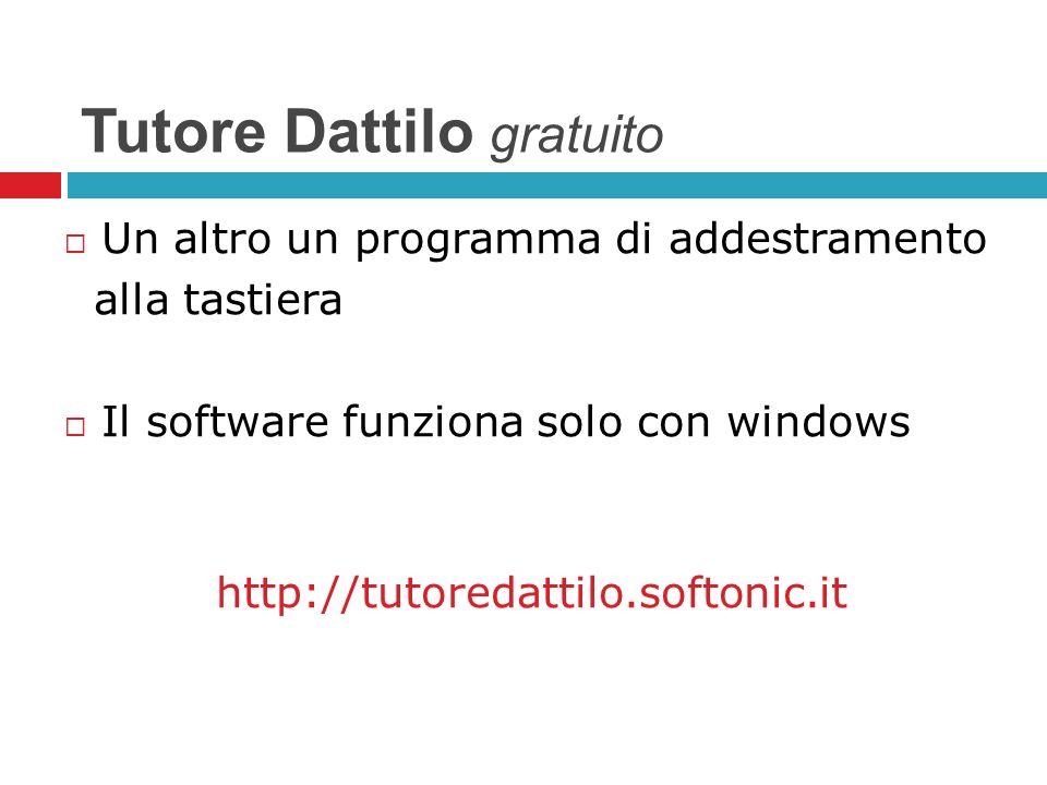 Tutore Dattilo gratuito Un altro un programma di addestramento alla tastiera Il software funziona solo con windows http://tutoredattilo.softonic.it