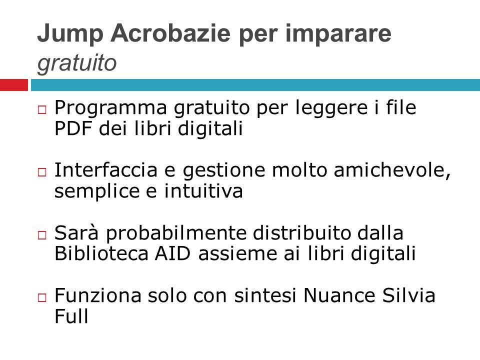 Jump Acrobazie per imparare gratuito Programma gratuito per leggere i file PDF dei libri digitali Interfaccia e gestione molto amichevole, semplice e