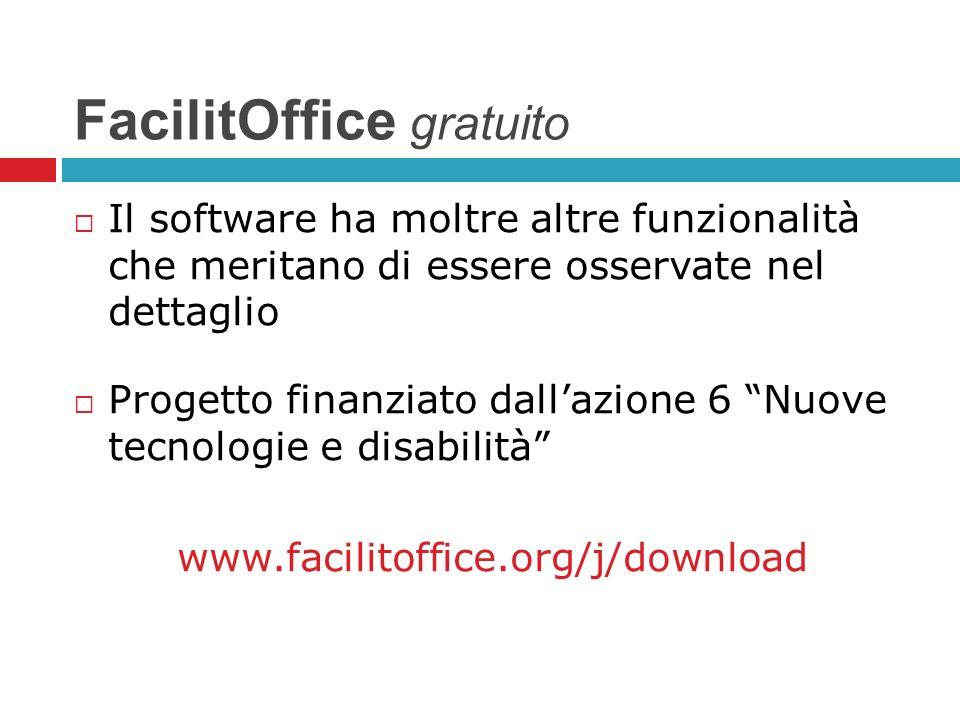 FacilitOffice gratuito Il software ha moltre altre funzionalità che meritano di essere osservate nel dettaglio Progetto finanziato dallazione 6 Nuove