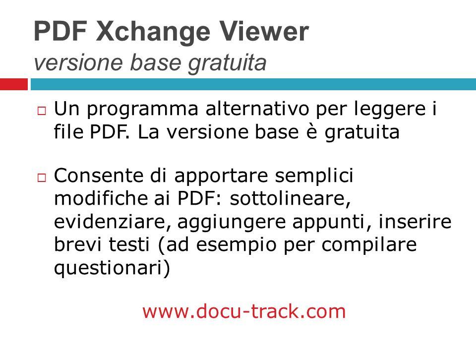 PDF Xchange Viewer versione base gratuita Un programma alternativo per leggere i file PDF. La versione base è gratuita Consente di apportare semplici
