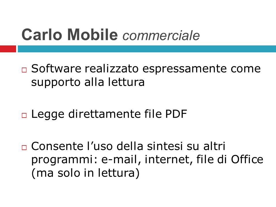 Carlo Mobile commerciale Software realizzato espressamente come supporto alla lettura Legge direttamente file PDF Consente luso della sintesi su altri