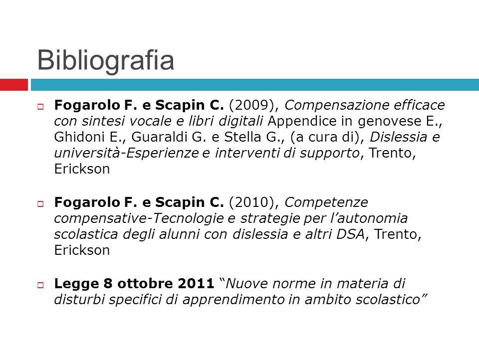 Bibliografia Fogarolo F. e Scapin C. (2009), Compensazione efficace con sintesi vocale e libri digitali Appendice in genovese E., Ghidoni E., Guaraldi