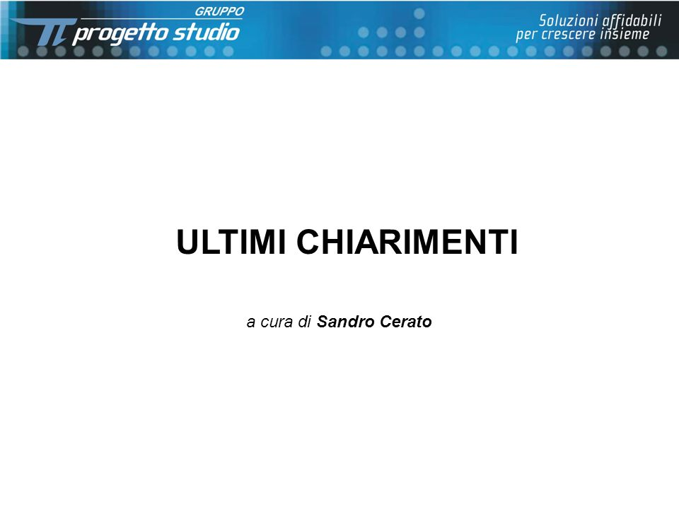 ULTIMI CHIARIMENTI a cura di Sandro Cerato