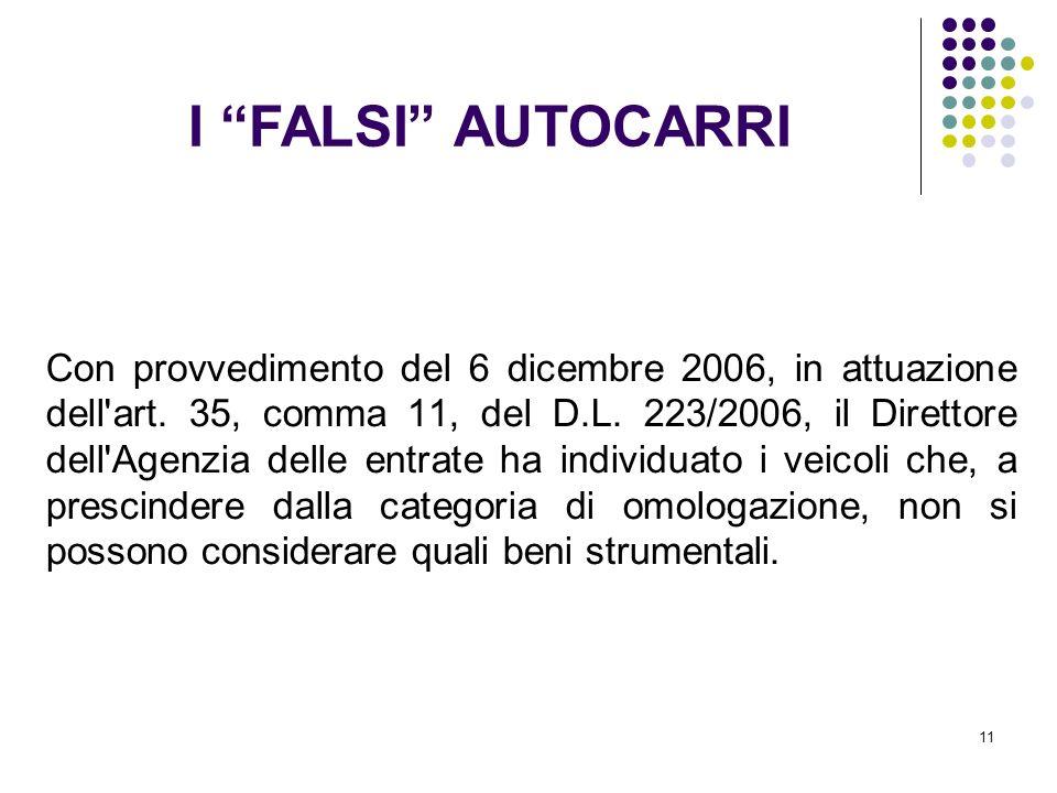 11 Con provvedimento del 6 dicembre 2006, in attuazione dell'art. 35, comma 11, del D.L. 223/2006, il Direttore dell'Agenzia delle entrate ha individu