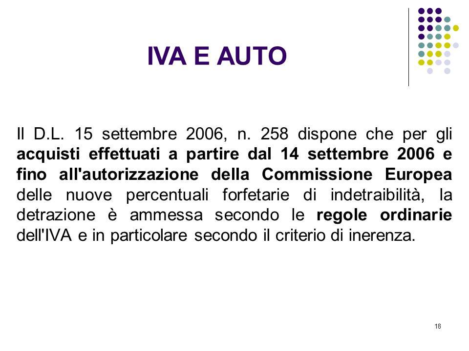 18 Il D.L. 15 settembre 2006, n. 258 dispone che per gli acquisti effettuati a partire dal 14 settembre 2006 e fino all'autorizzazione della Commissio