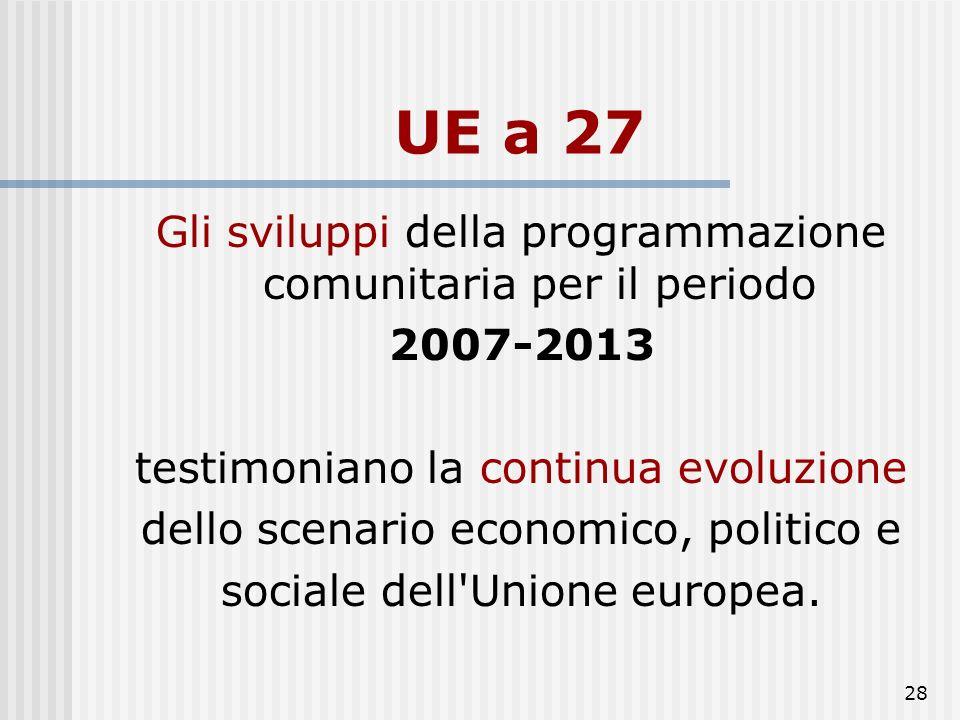 27 Interventi previsti dal ciclo di programmazione 2000-2006 caratterizzati da maggiore concentrazione geografica e finanziaria, una più accentuata ap
