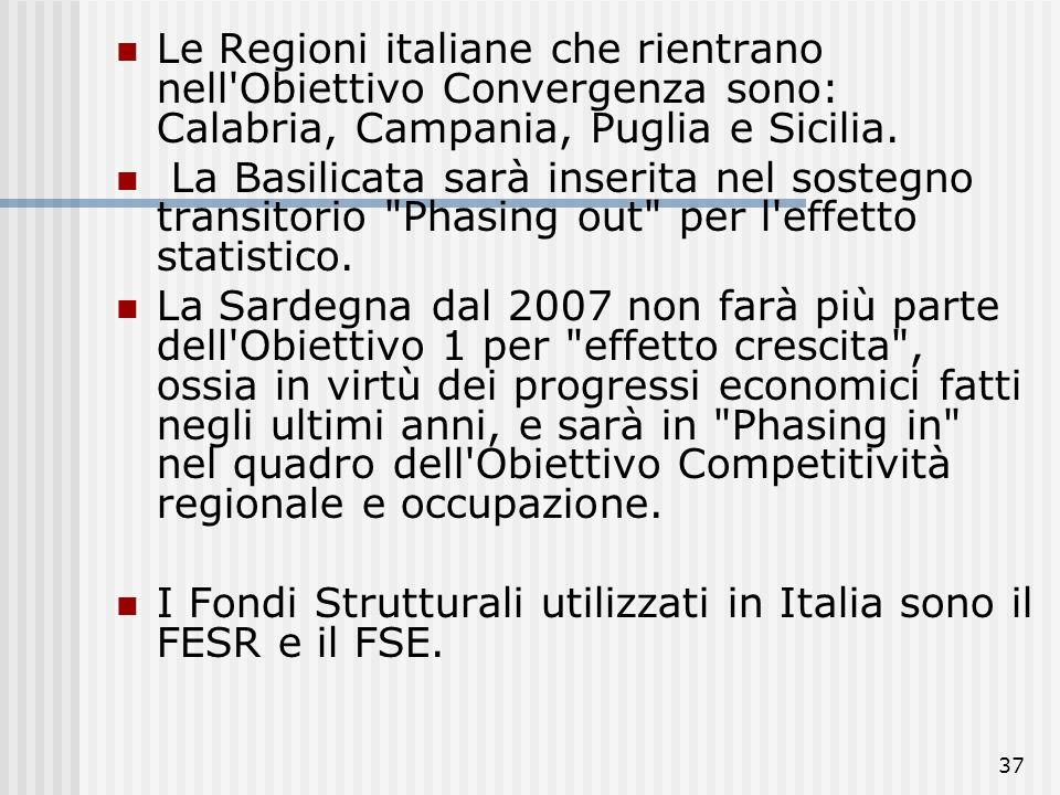 36 Obiettivo Convergenza 81,54% percentuale delle risorse assegnate all'Obiettivo Convergenza, rispetto al totale delle risorse dei Fondi Strutturali(