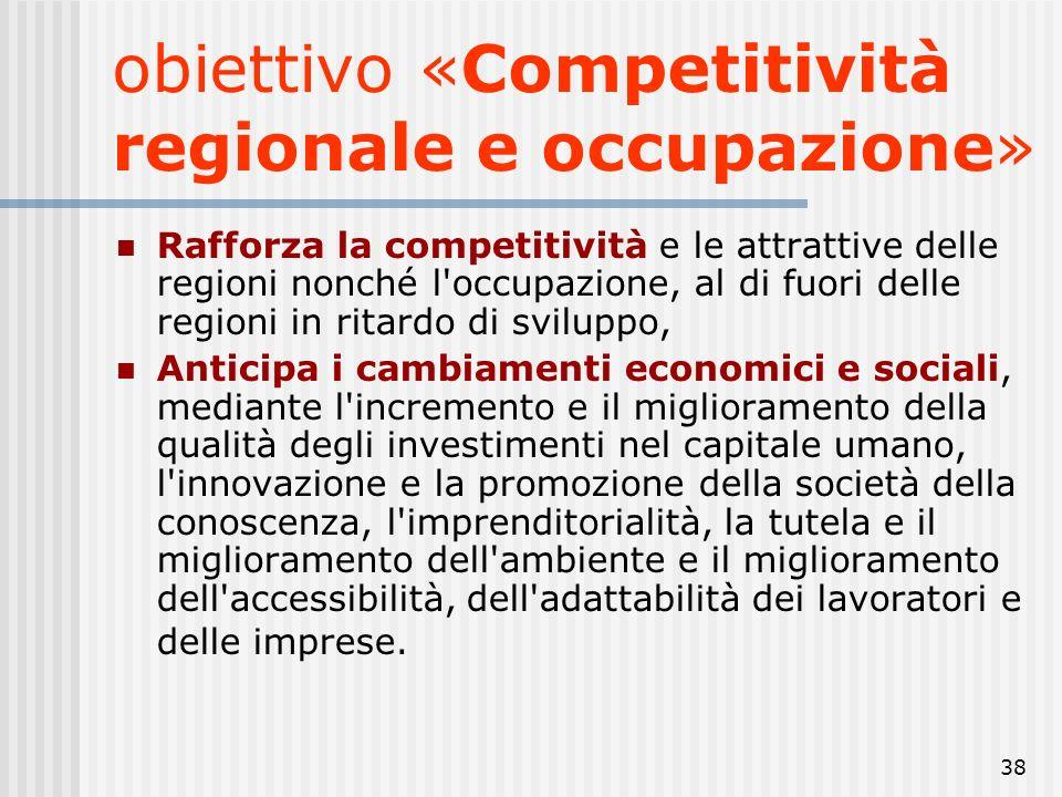 37 Le Regioni italiane che rientrano nell'Obiettivo Convergenza sono: Calabria, Campania, Puglia e Sicilia. La Basilicata sarà inserita nel sostegno t