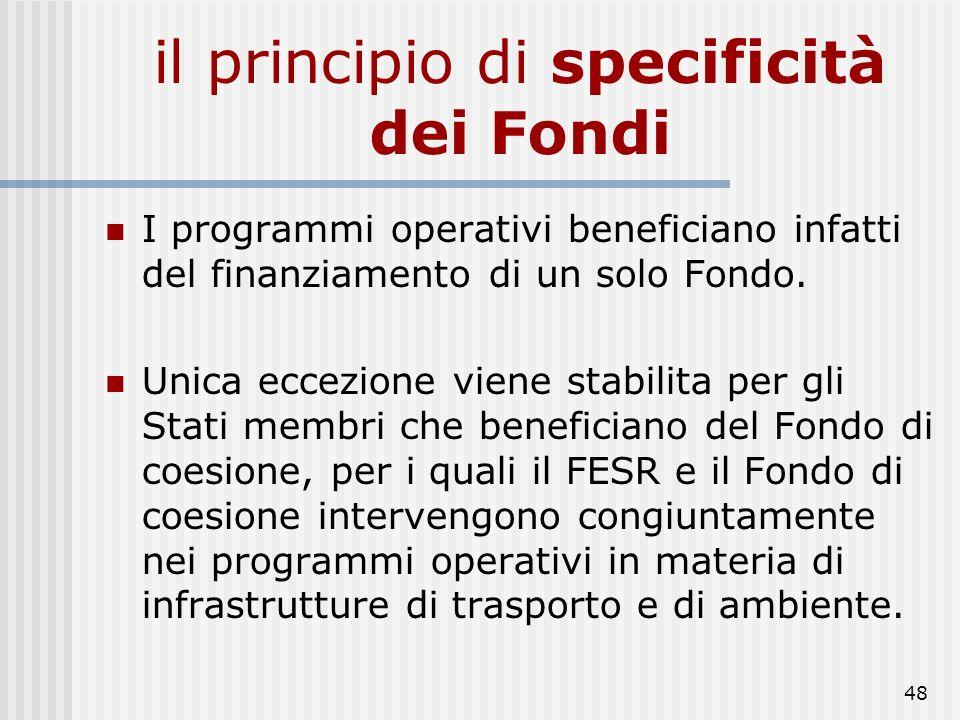 47 Obiettivi Fondi convergenza FESR- FSE - Fondo di Coesione competitività regionale e occupazione FESR - FSE cooperazione territoriale europea FESR