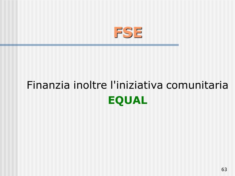 62 FSE aumentare l'adattabilità dei lavoratori e delle imprese, potenziare il capitale umano, migliorare le possibilità di occupazione e di impiego e