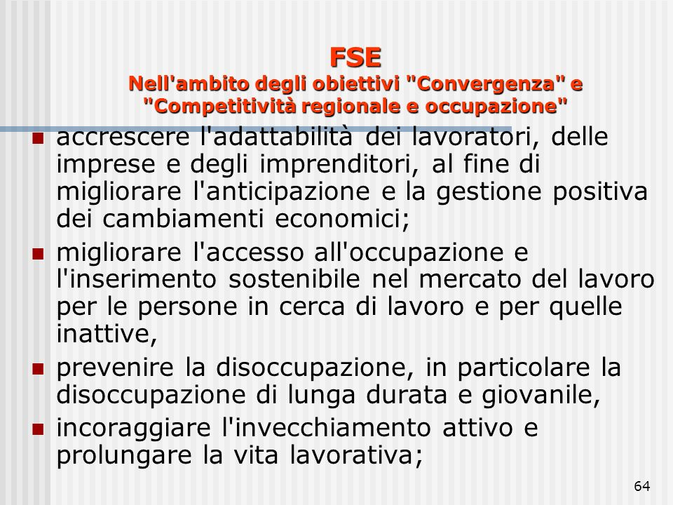 63 FSE Finanzia inoltre l'iniziativa comunitaria EQUAL