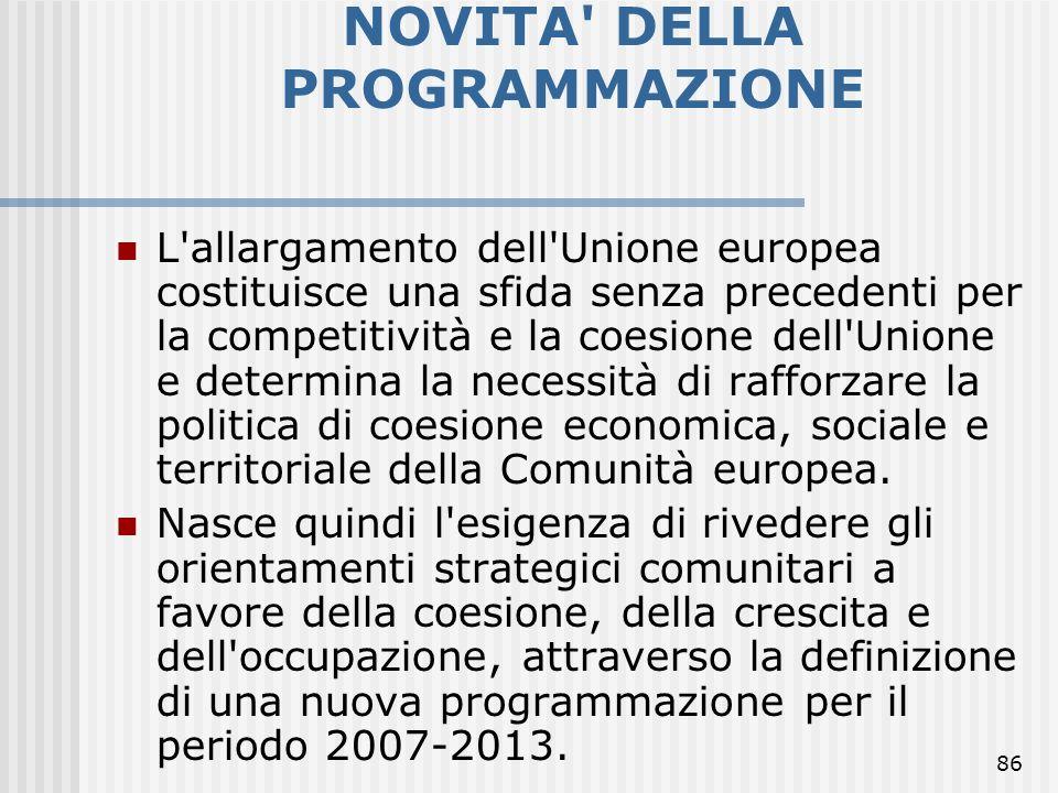 85 La nuova strategia si articola in 3 nuovi obiettivi prioritari Convergenza Competitività regionale e occupazione Cooperazione territoriale