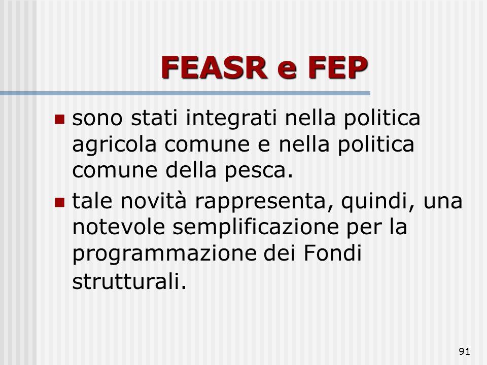 90 La nuova programmazione definisce nuovi obiettivi riduce i Fondi che contribuiscono al raggiungimento di tali obiettivi a tre (FESR, FSE e Fondo di
