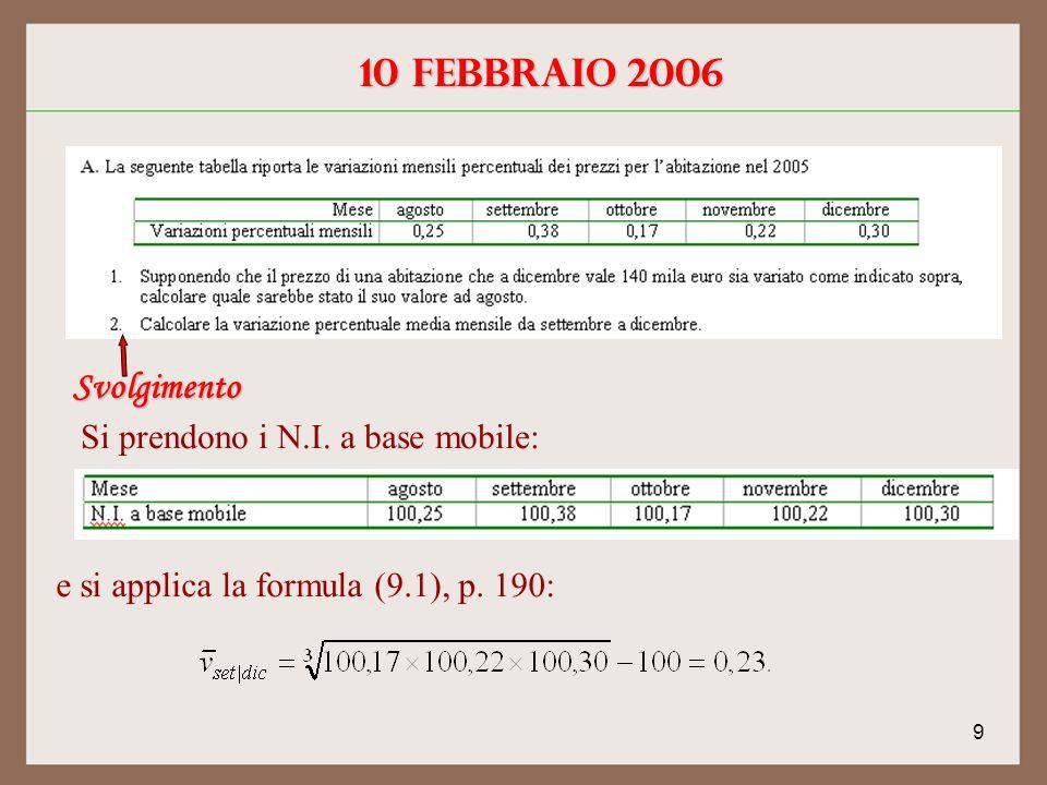 9 10 febbraio 2006 Svolgimento Si prendono i N.I. a base mobile: e si applica la formula (9.1), p.