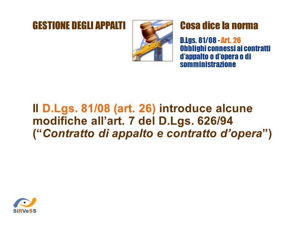 Il D.Lgs. 81/08 (art. 26) introduce alcune modifiche allart. 7 del D.Lgs. 626/94 (Contratto di appalto e contratto dopera) GESTIONE DEGLI APPALTICosa