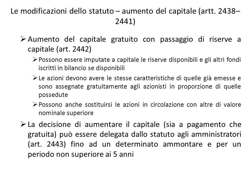 Le modificazioni dello statuto – aumento del capitale (artt. 2438– 2441) Aumento del capitale gratuito con passaggio di riserve a capitale (art. 2442)
