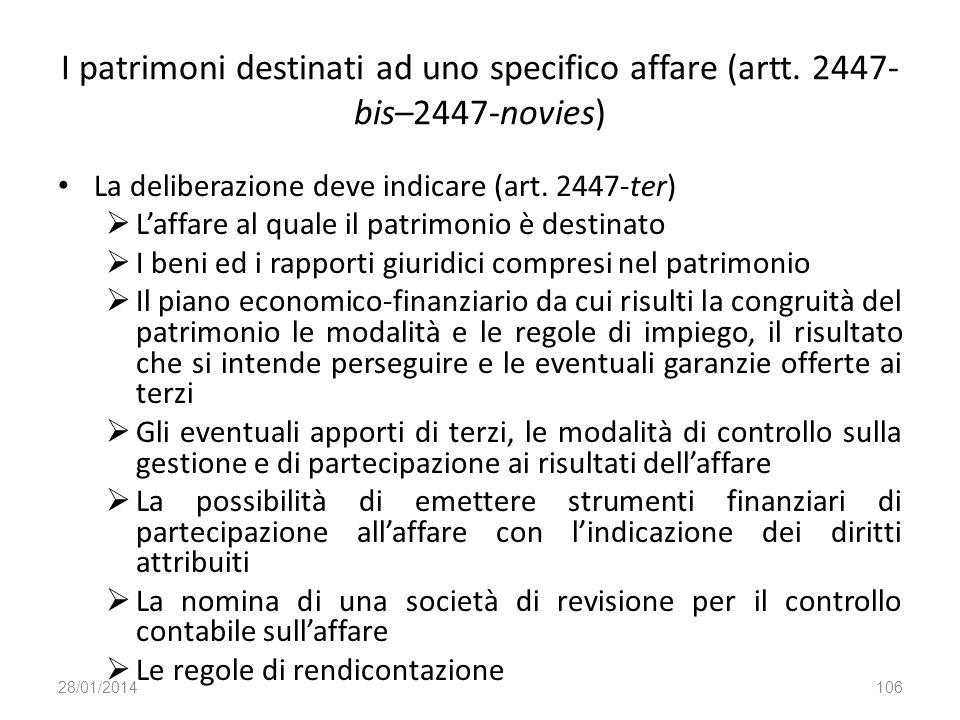 I patrimoni destinati ad uno specifico affare (artt. 2447- bis–2447-novies) La deliberazione deve indicare (art. 2447-ter) Laffare al quale il patrimo