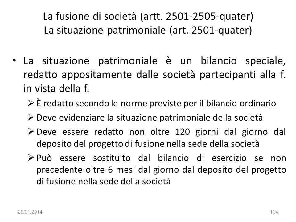 La fusione di società (artt. 2501-2505-quater) La situazione patrimoniale (art. 2501-quater) La situazione patrimoniale è un bilancio speciale, redatt