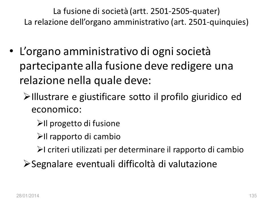 La fusione di società (artt. 2501-2505-quater) La relazione dellorgano amministrativo (art. 2501-quinquies) Lorgano amministrativo di ogni società par