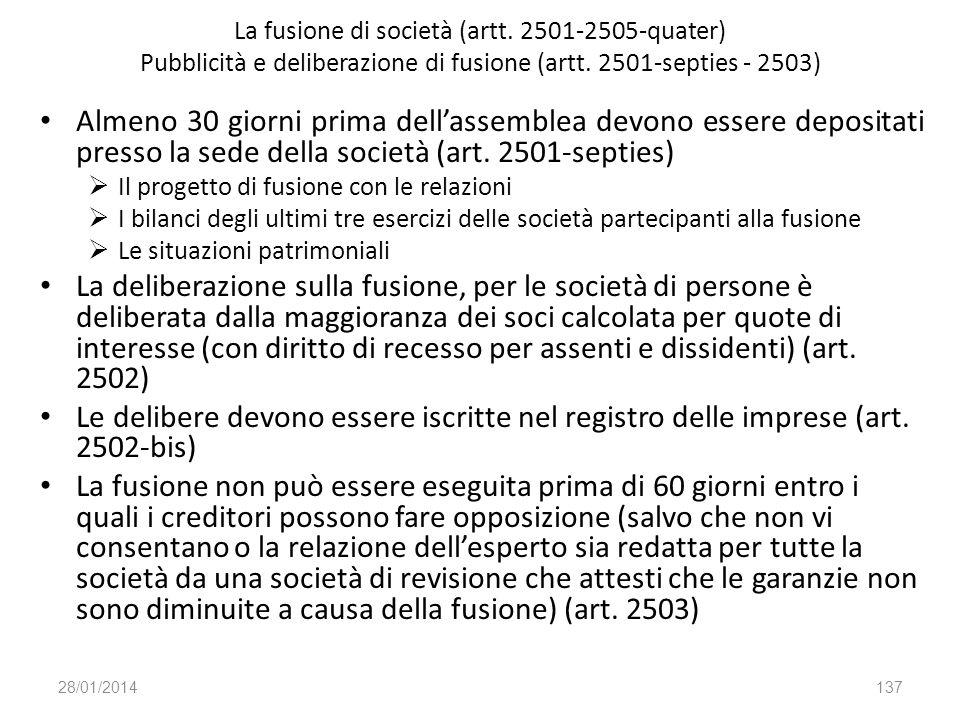 La fusione di società (artt. 2501-2505-quater) Pubblicità e deliberazione di fusione (artt. 2501-septies - 2503) Almeno 30 giorni prima dellassemblea