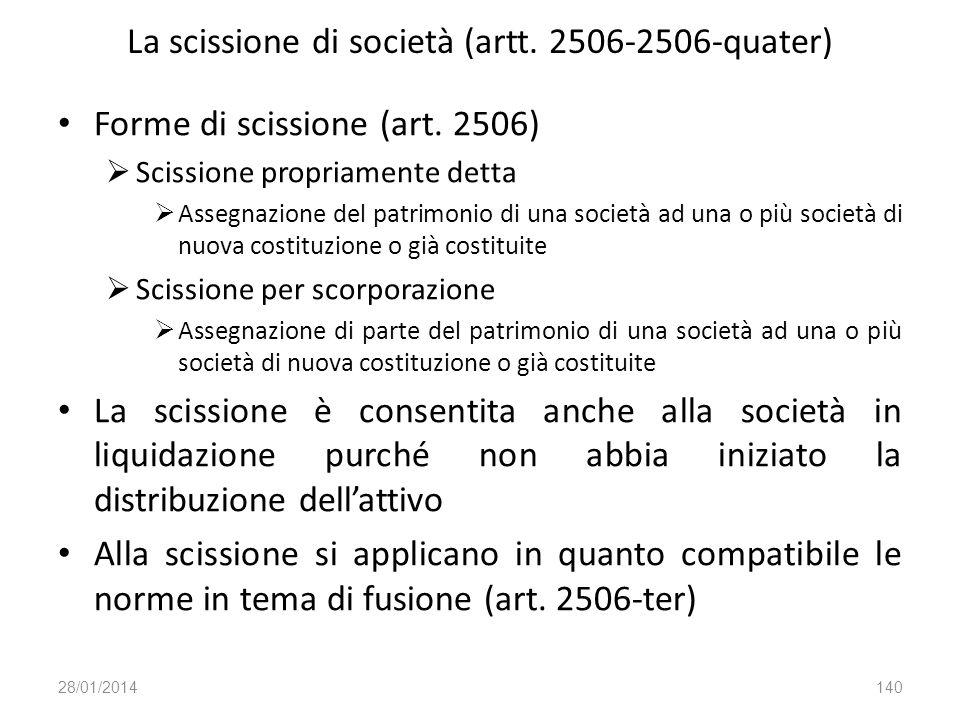 La scissione di società (artt. 2506-2506-quater) Forme di scissione (art. 2506) Scissione propriamente detta Assegnazione del patrimonio di una societ