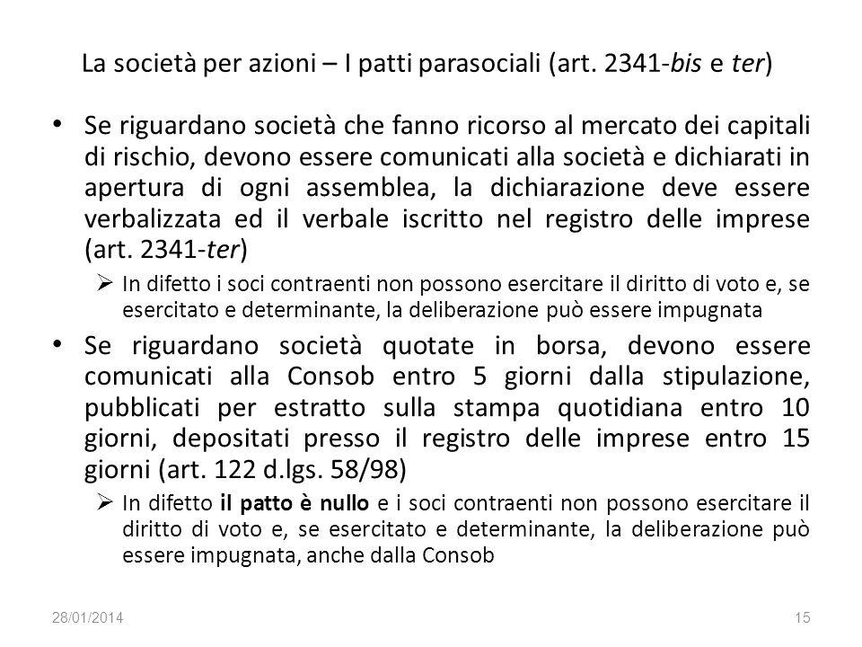 La società per azioni – I patti parasociali (art. 2341-bis e ter) Se riguardano società che fanno ricorso al mercato dei capitali di rischio, devono e