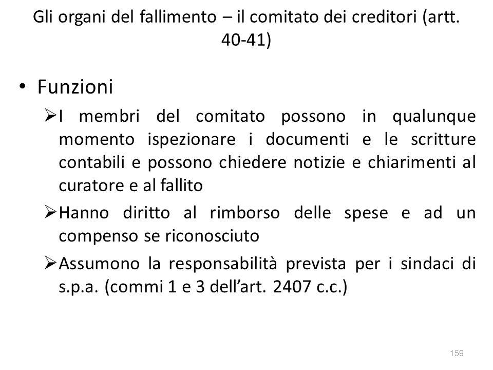 Gli organi del fallimento – il comitato dei creditori (artt. 40-41) Funzioni I membri del comitato possono in qualunque momento ispezionare i document