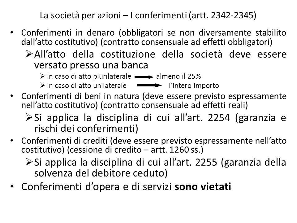La società per azioni – I conferimenti (artt. 2342-2345) Conferimenti in denaro (obbligatori se non diversamente stabilito dallatto costitutivo) (cont