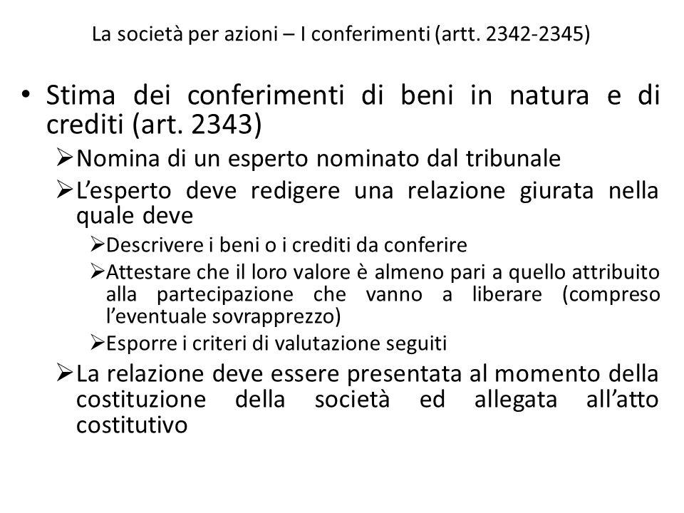 La società per azioni – I conferimenti (artt. 2342-2345) Stima dei conferimenti di beni in natura e di crediti (art. 2343) Nomina di un esperto nomina