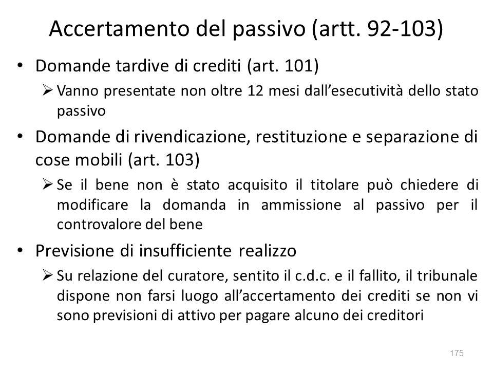 Accertamento del passivo (artt. 92-103) Domande tardive di crediti (art. 101) Vanno presentate non oltre 12 mesi dallesecutività dello stato passivo D