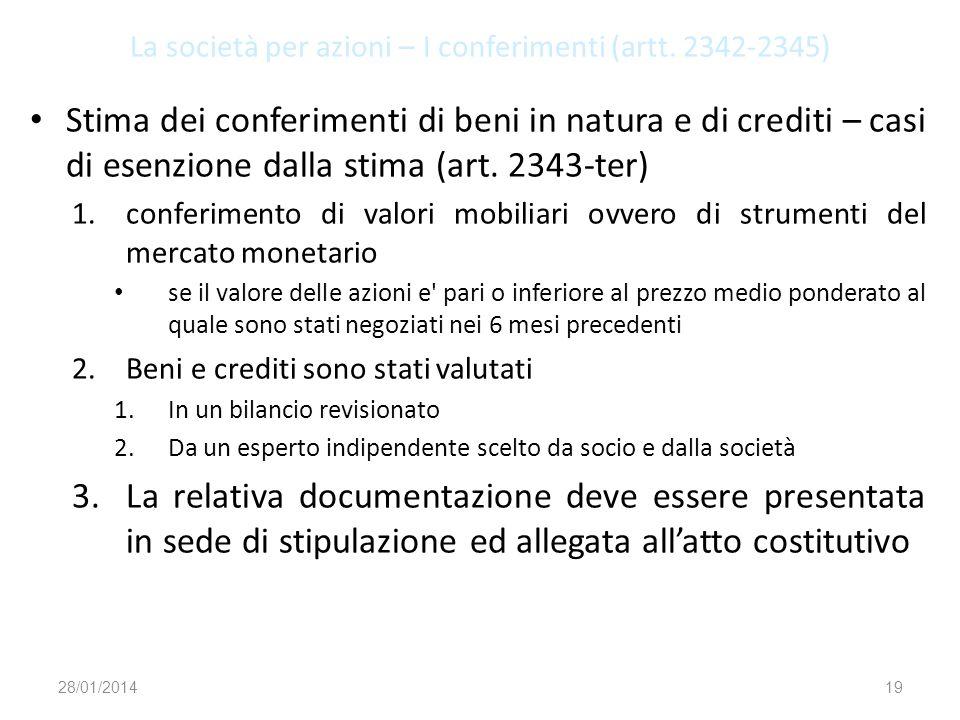 La società per azioni – I conferimenti (artt. 2342-2345) Stima dei conferimenti di beni in natura e di crediti – casi di esenzione dalla stima (art. 2