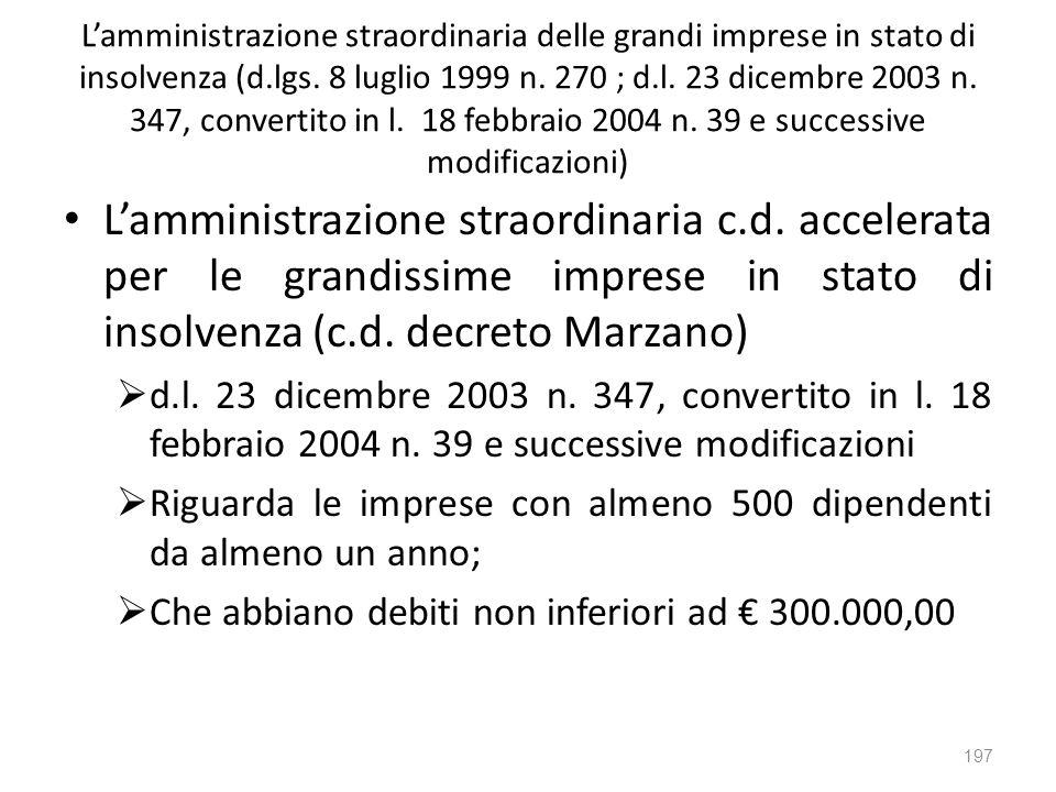 Lamministrazione straordinaria delle grandi imprese in stato di insolvenza (d.lgs. 8 luglio 1999 n. 270 ; d.l. 23 dicembre 2003 n. 347, convertito in