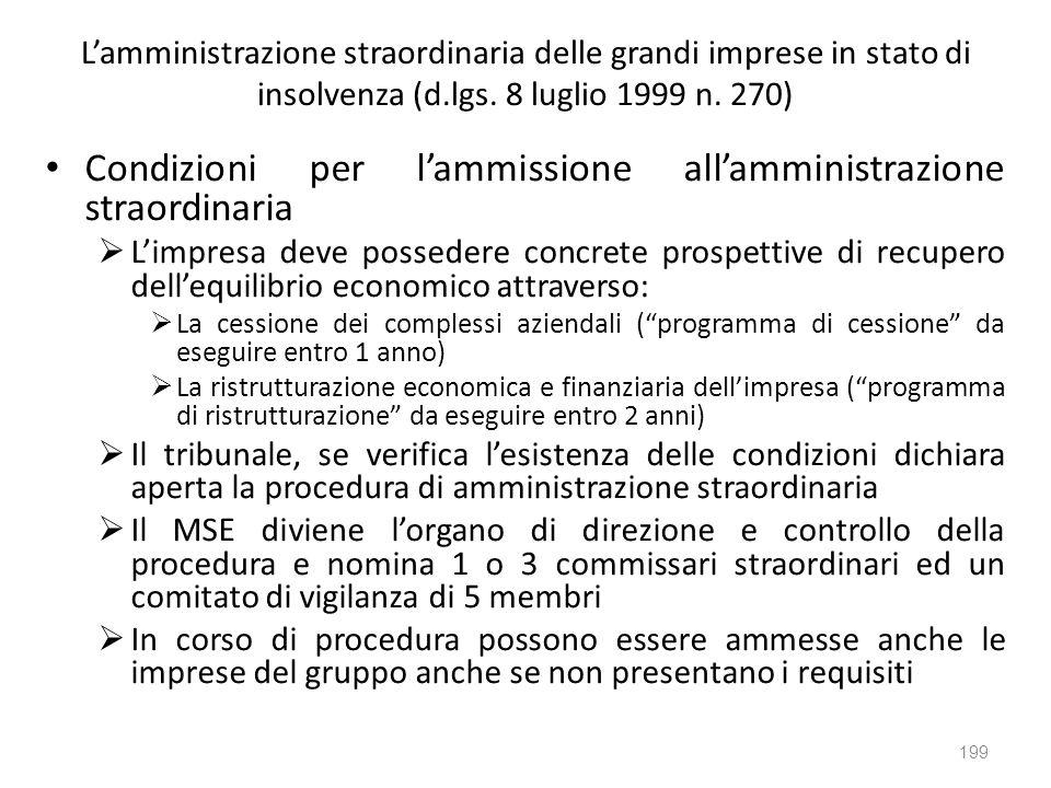 Lamministrazione straordinaria delle grandi imprese in stato di insolvenza (d.lgs. 8 luglio 1999 n. 270) Condizioni per lammissione allamministrazione