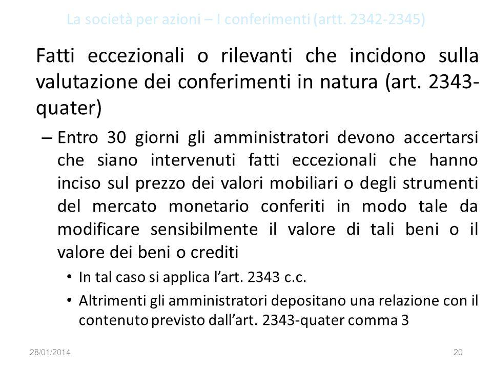La società per azioni – I conferimenti (artt. 2342-2345) Fatti eccezionali o rilevanti che incidono sulla valutazione dei conferimenti in natura (art.