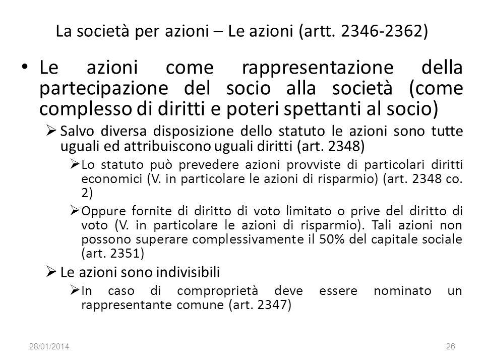 La società per azioni – Le azioni (artt. 2346-2362) Le azioni come rappresentazione della partecipazione del socio alla società (come complesso di dir